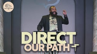 DIRECT OUR PATH