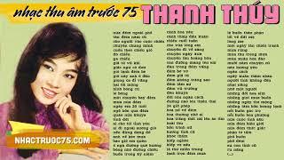 Thanh Thúy - Tuyển Chọn Nhạc Vàng Hay Nhất (Thu âm trước 1975 chất lượng cao)