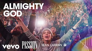 Passion - Almighty God (Live/Audio) ft. Sean Curran