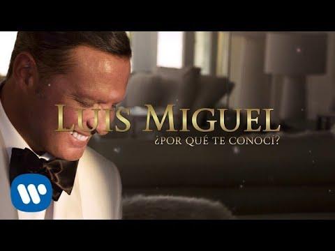 Luis Miguel - ¿Por Qué Te Conocí? (Lyric Video)