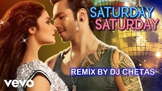 Saturday Saturday Remix - Humpty Sharma Ki Dulhania