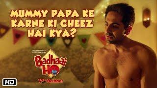 Mummy Papa Ke Karne Ki Cheez Hai Kya? | Badhaai Ho | In Cinemas 18th October 2018
