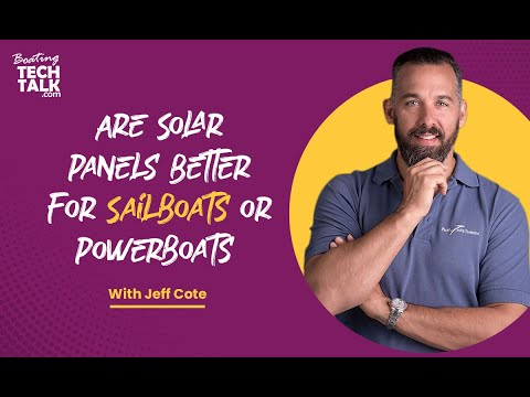 Ask PYS - Are Solar Panels Better for Sailboats or Powerboats?