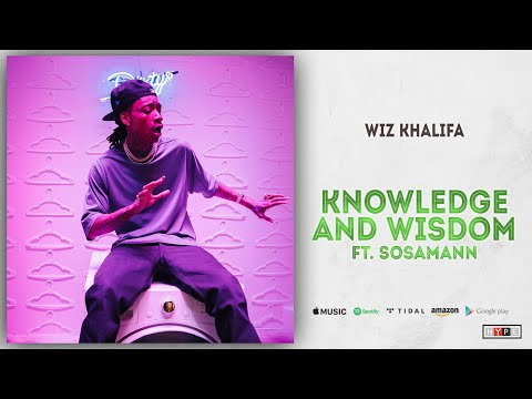"Wiz Khalifa – ""Knowledge And Wisdom"" Ft. Sosamann"
