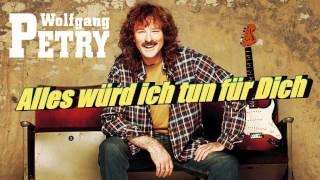 Wolfgang Petry...Alles würd ich tun für dich