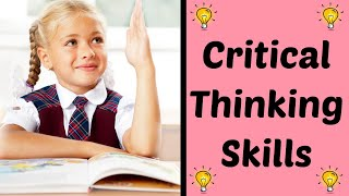 Critical Thinking Skills for Kids | Ways to Enhance Critical Thinking in Kids