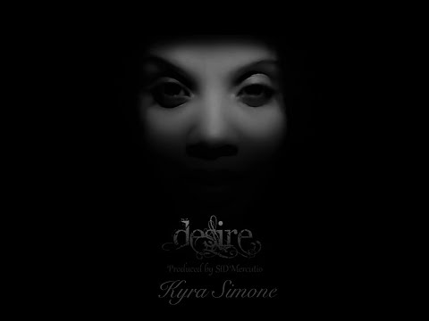 Desire - Kyra Simone produced by Sid Mercutio