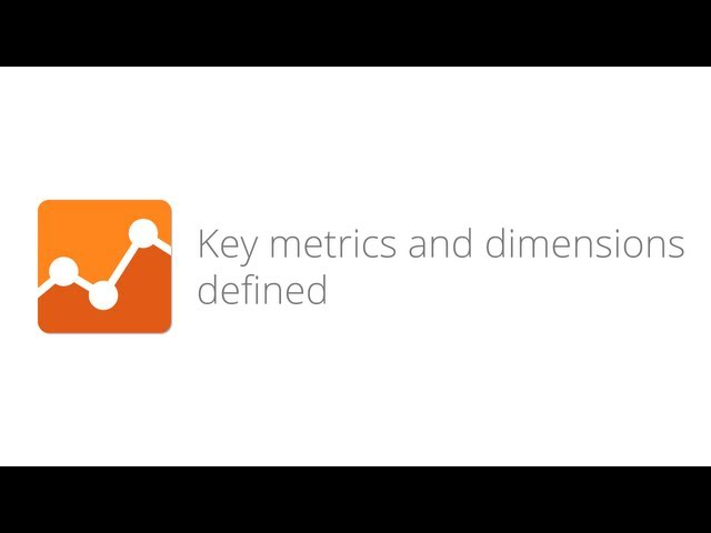 7. Digital Analytics Fundamentals - Key metrics and dimensions defined