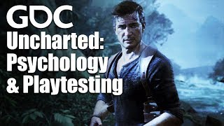 Making Your Games Better with Psychology and Playtesting, the Uncharted Way