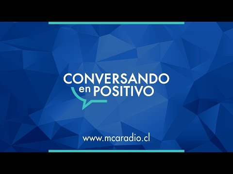 [MCA Radio] Oscar Cáceres - Conversando en Positivo