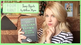 Sharp Objects By Gillian Flynn | BOOK TALK