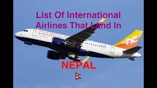 List Of International Airlines That Land In Kathmandu/ NEPAL 🇳🇵[2017]
