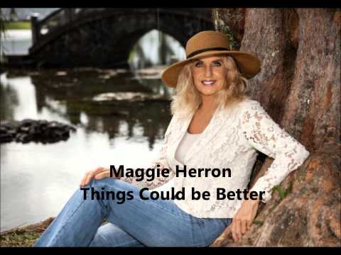 Things Could be Better- Written by Maggie Herron online metal music video by MAGGIE HERRON