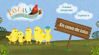Lolalá vamos a cantar: En casa de Lola - Serie infantil - Episode 6 - Season 1