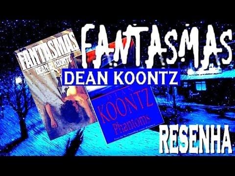 [RESENHA] Fantasmas - Dean Koontz - Livro de Terror Criativo e Diferente