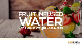 Fruit Infused Water Can Help In Weight Loss Detox