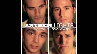 Anthem Lights - Hide Your Love Away (Audio)