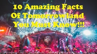 10 Amazing Facts about Tomorrowland you must know!!!
