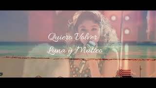 Luna & Matteo || Quiero Volver - TINI , Sebastian Yatra