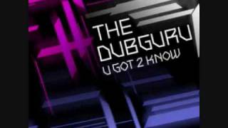 Dubguru - U Got 2 Know (Jupiter Ace Mix).wmv