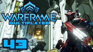 Let's Play Warframe Multiplayer - Part 43 - No One's As Suave As Commander Riker