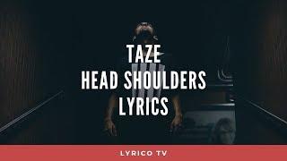 Taze - Head Shoulders - (Lyrics) 🎵 Lyrico TV