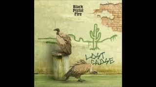Black Pistol Fire   Lost Cause