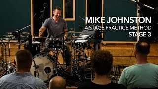 4 STAGE PRACTICE METHOD   STAGE 3: By Mike Johnston