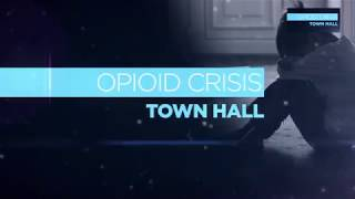 Live! Town Hall Video: Opiod Crisis