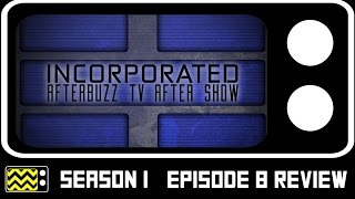 Incorporated Season 1 Episode 8 Review & After Show | AfterBuzz TV