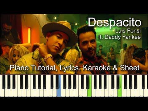 Despacito - Luis Fonsi ft. Daddy Yankee | Piano Tutorial | Guitar Chords | Lyrics | Karaoke
