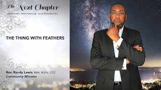 THE THING WITH FEATHERS - The Next Chapter - Rev. Randy Lewis