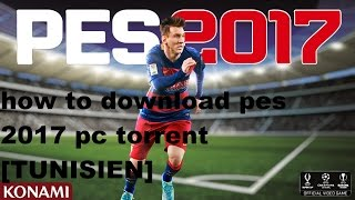 how to download pes 2017 pc torrent [TUNISIEN]