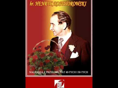 HENRYK ROSTWOROWSKI - MILUŚKA MOJA