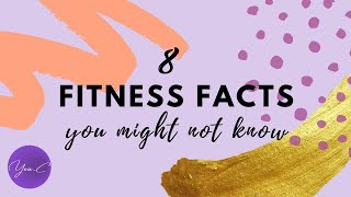 8 FITNESS FACTS YOU MIGHT NOT KNOW ✨ GET FIT #28
