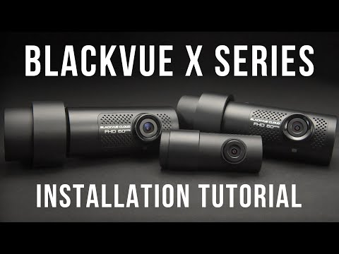 BlackVue X Series Basic Installation