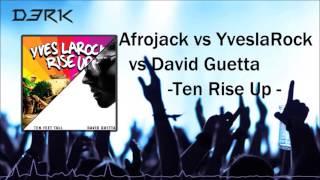 Afrojack vs YveslaRock vs David Guetta- Ten Rise UP (Derick Mashup)