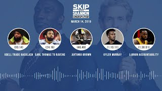 UNDISPUTED Audio Podcast (03.14.19) with Skip Bayless, Shannon Sharpe & Jenny Taft   UNDISPUTED