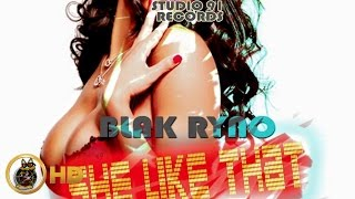 Blak Ryno - She Like That (Pussy Bike Back) February 2016