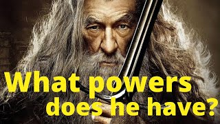 What powers does Gandalf have?