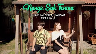 Lirik Lagu dan Kunci (Chord) Gitar ILUX ID feat Nella Kharisma - Nangis Sak Tenane