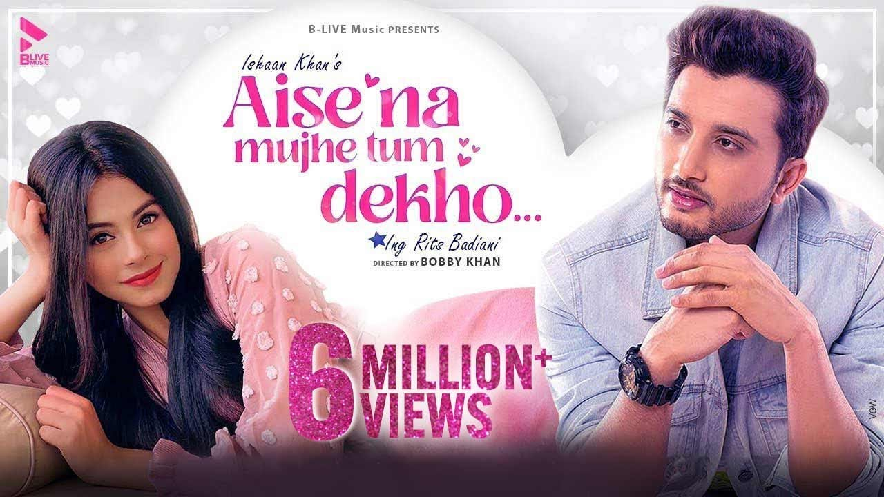Aise Na Mujhe Tum Dekho Lyrics - Ishaan Khan - Romantic Song