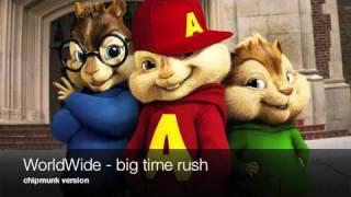 Big Time Rush - WORLDWIDE - Official Chipmunk Version