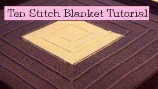 Ten Stitch Blanket Tutorial