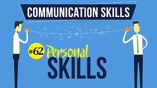 Personal Skills - Interpersonal Communication Skills - Communication Skills