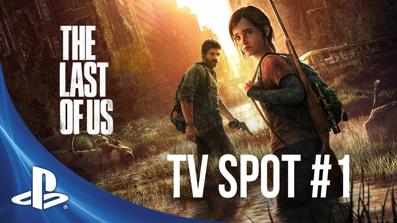 This Is A New TV Commercial For Naughty Dog's The Last Of Us