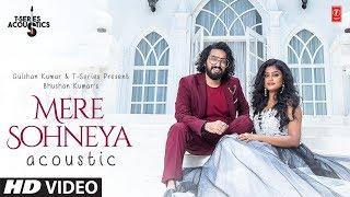 Mere Sohneya Acoustic    Sachet Tandon & Parampara Thakur   T-Series
