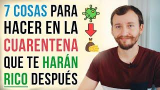 Video: 7 Cosas Para Hacer Durante Esta Cuarentena Que Te Harán RICO Después