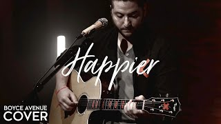 Happier   Ed Sheeran (Boyce Avenue Acoustic Cover) On Spotify & Apple