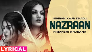 Nazraan (Lyrical) | Simiran Kaur Dhadli Ft Himanshi Khurana | Raj Jhinger | Latest Punjabi Song 2020